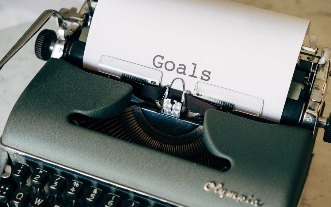 Setting Meaningful Goals and Objectives